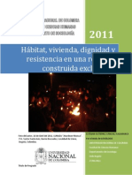 Gutiérrez S.S, Esteban. (2011) Hábitat, Vivienda, Dignidad y Resistencia en Una Realidad Construida Excluyente_ Parte I