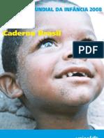 UNICEF - Situação da Infância 2008 - Caderno Brasil