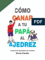 Cómo Ganar a Tu Papá Al Ajedrez - M. Chandler