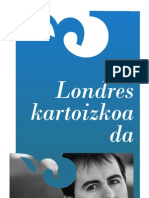 """Unai Elorriagaren """"Londres kartoizkoa da"""""""