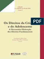 VERONESE, Josiane, LIMA, Fernanda. Os Direitos Da Criança e Do Adolescente