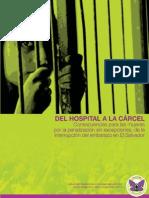 Del Hospital a La Cárcel. Consecuencias Para Las Mujeres Por La Penalización Sin Excepciones.