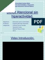 Déficit Atencional sin hiperactividad.