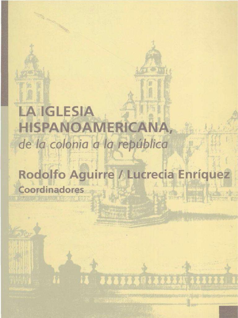 La Iglesia Hispanoamericana De La Colonia A La Rep Blica  # Muebles Pipa Aguirre