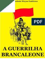 A Guerrilha Brancaleone - Claudio Antonio Weyne Gutierrez