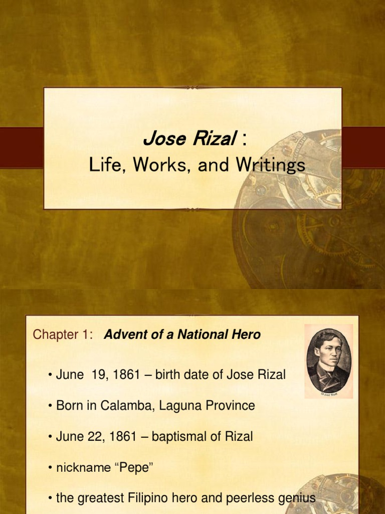 jose rizal life work and writing chapter 3 The movie tells the life and struggles of dr jose rizal this is the reason why jose rizal leaved the rizal was excommunicated through that work.