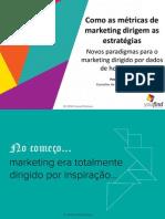 Como as Metricas de Marketing Dirigem as Estrategias