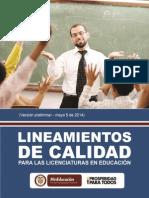 Lineamientos de Calidad Para Licenciaturas en Educación 2014.