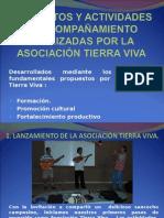 PROYECTOS Y ACTIVIDADES DE ACOMPAÑAMIENTO DE LA ASOCIACION TIERRA VIVA