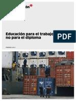 Educación Para El Trabajo No Para El Diploma, 2013