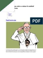 El Nuevo Papa Entra a Minar La Unidad Latinoamericana