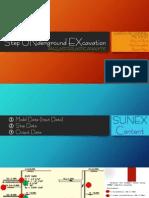 Step UNderground EXcavation (SUNEX)
