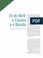 Matos Cruz, 25 de Abril, Cinema e o Mundo