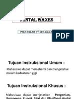 MALAM WAX Drg.wayaN Versi Belajar (1)