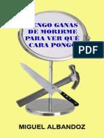 Albandoz Miguel - Tengo Ganas de Morirme Para Ver Que Cara Pongo