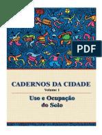 Cadernos Da Cidade Uso e Ocupação Do Solo