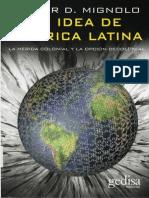 Walter Migniolo La Idea de America Latina La Herida Colonial y La Opcion Decolonial