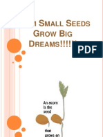 From Small Seeds Grow Big Dreams!!!!!!