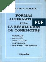Formas Alternativas Para La Resolucion de Conflictos - Osvaldo Gozaini