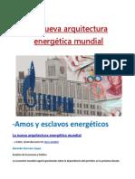 La nueva arquitectura energética mundial.-Germán Gorraiz López