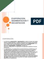 Evaporacion, Sedimentacion y Decantacion