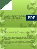 Panel Aislante Flexible de Madera Reciclada