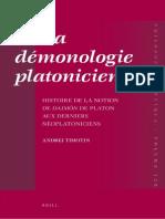 Andrei Timotin La Demonologie Platonicienne Histoire de La Notion de Daimōn de Platon Aux Derniers Neoplatoniciens 2011 Copia