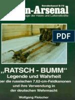 (Waffen-Arsenal Sonderband S-75) 'Ratsche-Bumm' Legende und Wahreit über die Russischen 7,62-cm Feldkanonen und ihre Verwendung in der Deutschen Wehrmacht