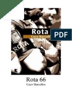 Caco Barcellos - Rota 66 (Doc)(Rev)