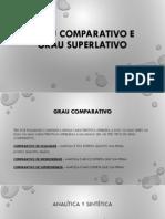 Grau Comparativo e Grau Superlativo