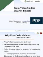 The Daala Video Codec: Research Update