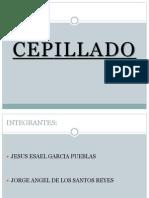 CEPILLADO
