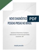 Novo Diagnostico de Pessoas Presas No Brasil