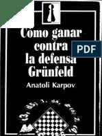 Anatoly Karpov - Como Ganar contra la defensa Grunfeld