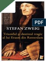 Stefan Zweig - Triumful Si Destinul Tragic Al Lui Erasm Din Rotterdam