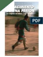 Nacimiento de Una Pasión, El Nacimiento Del Futbol