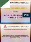 Cold Drawn Seamless Tubes - Anand Seamless Tube