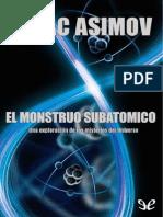 ISAAC ASIMOV El Monstruo Subatómico