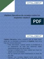 Vitaldent Barcelona Nos Aconseja Sobre Los Implantes Vitaldent