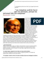 Marvin Minsky_ _Las Máquinas Podrán Hacer Todo Lo Que Hagan Las Personas, Porque Las Personas Sólo Son Máquinas