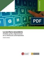 Gobato - La escritura secundaria. Oralidad, grafía y digitalización en la interacción contemporánea