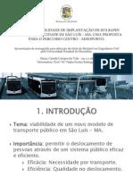 Apresentação Estudo de Viabilidade de Implantação de Bus Rapid