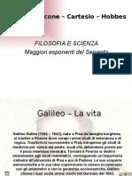filosofia moderna:Galileo-Bacone-Cartesio-Hobbes