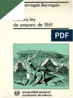 Barragán Barragán, José. Primera Ley de Amparo de 1861. 1a. Reimpres. Unam 1987
