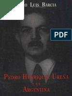 Barcia, Pedro Luis - Pedro Henríquez Ureña y La Argentina