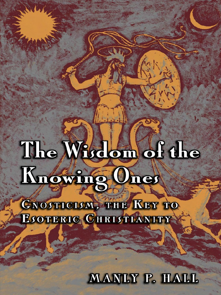 Manly p hall wisdom of the knowing ones 1 ebook pdf manly p hall wisdom of the knowing ones 1 ebook pdf gnosticism gnosis fandeluxe Gallery