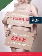 Miért kevés a szex a férfiaknak, miért kevés a szerelem a nőknek?