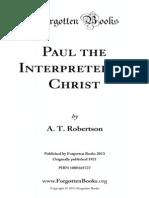 Paul the Interpreter of Christ - A. T. Robertson