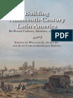 Building Nineteenth-Century Latin America - Acree, William G. & Gonzalez Espitia, Juan Carlos (Eds.)