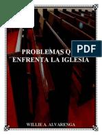 Problemas Que Enfrenta La Iglesia Por Willie Alvarenga